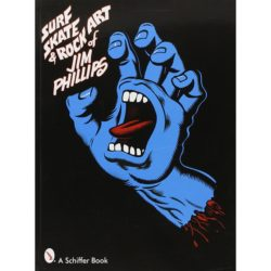 Livre illustré Surf, Skate & Rock Art of Jim Phillips